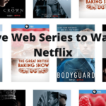 Five Web Series to Watch on Netflix