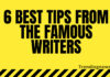 6 Best Tips From The Famous Writers