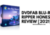 DVDFab Blu-ray Ripper Honest Review [2021]