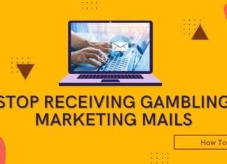 HowToStopReceivingGambling Marketing Mails?