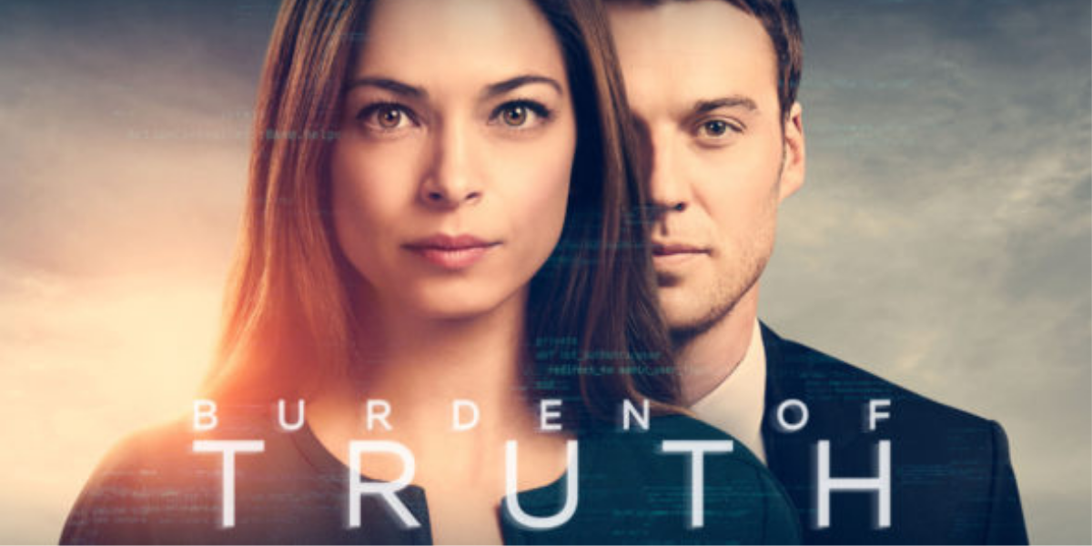 The Burden of Truth Season 4    Release date and more    Plot    Cast    Date of publication